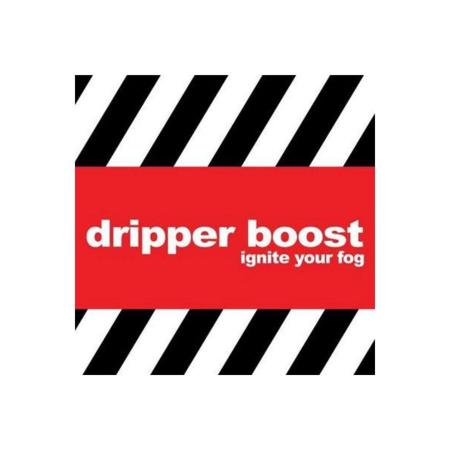 DRIPPER BOOST